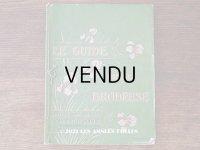 1900年代 アンティーク 刺繍の本 LE GUIDE DE LA BRODEUSE - EDITION ARTISTIQUE DE LA BRODERIE LYONNAISE -